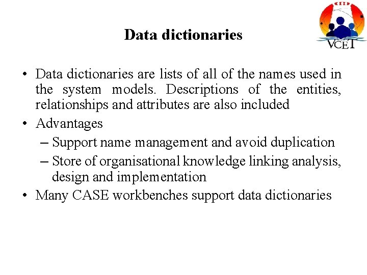 Data dictionaries • Data dictionaries are lists of all of the names used in