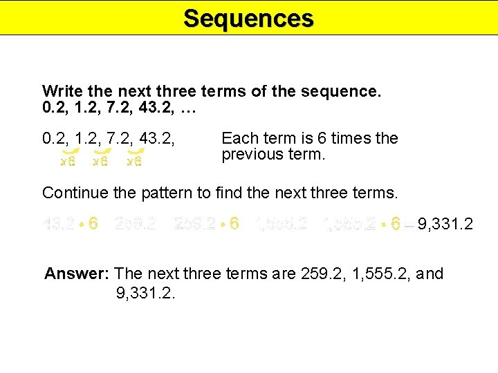 Sequences Write the next three terms of the sequence. 0. 2, 1. 2, 7.