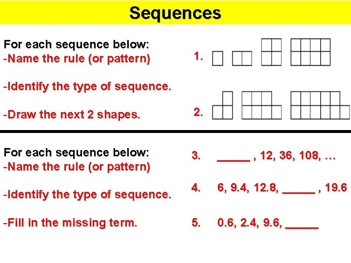 Sequences For each sequence below: -Name the rule (or pattern) 1. -Identify the type