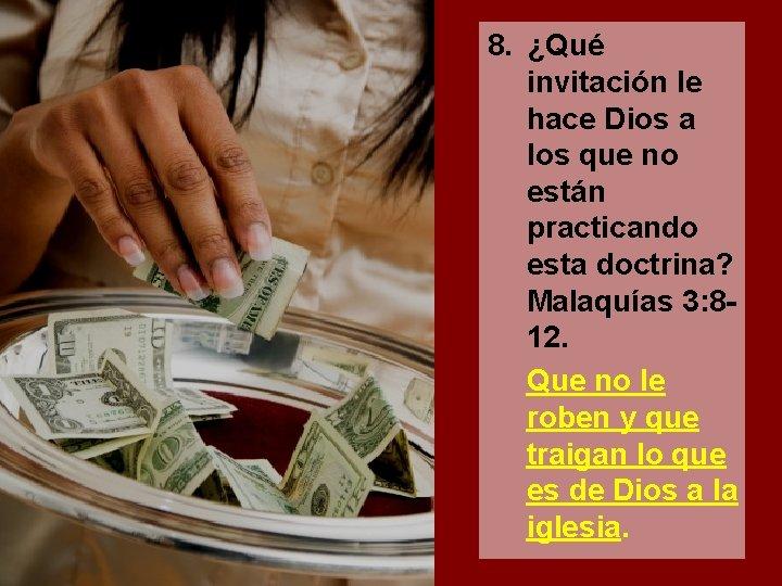 8. ¿Qué invitación le hace Dios a los que no están practicando esta doctrina?
