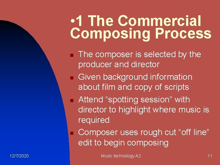 • 1 The Commercial Composing Process n n 12/7/2020 The composer is selected