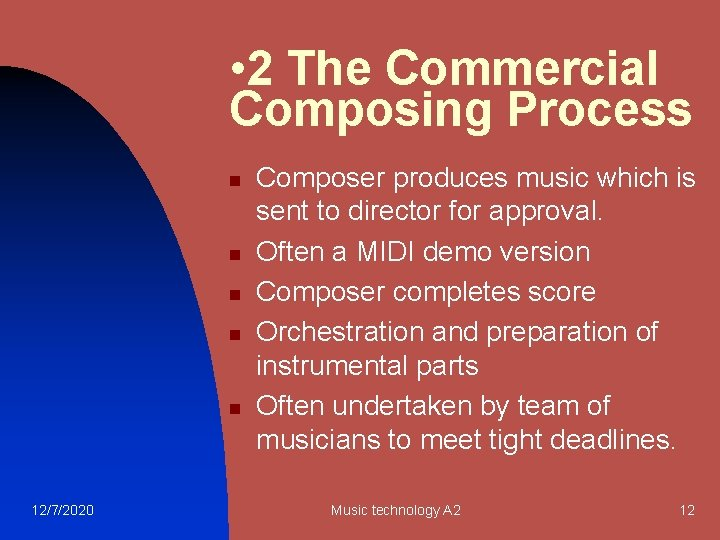 • 2 The Commercial Composing Process n n n 12/7/2020 Composer produces music