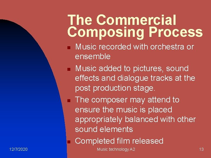 The Commercial Composing Process n n 12/7/2020 Music recorded with orchestra or ensemble Music