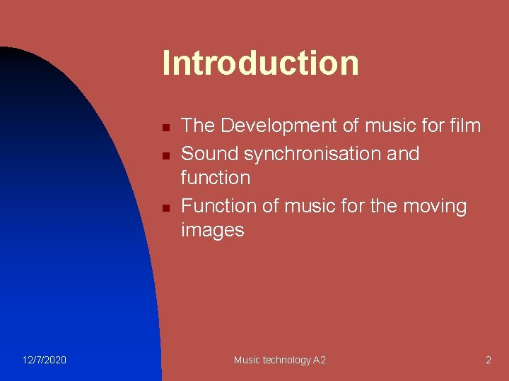 Introduction n 12/7/2020 The Development of music for film Sound synchronisation and function Function