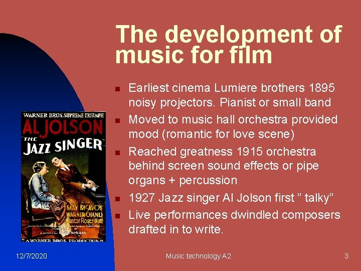 The development of music for film n n n 12/7/2020 Earliest cinema Lumiere brothers