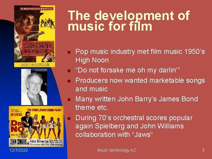 The development of music for film n n n 12/7/2020 Pop music industry met