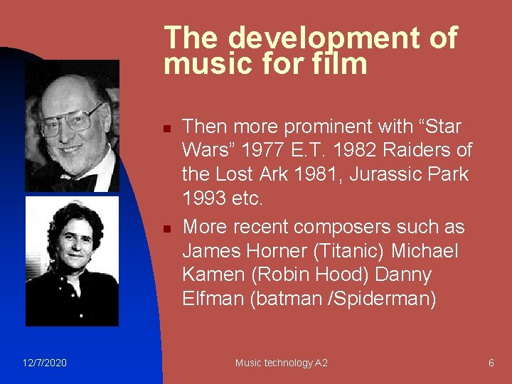 """The development of music for film n n 12/7/2020 Then more prominent with """"Star"""