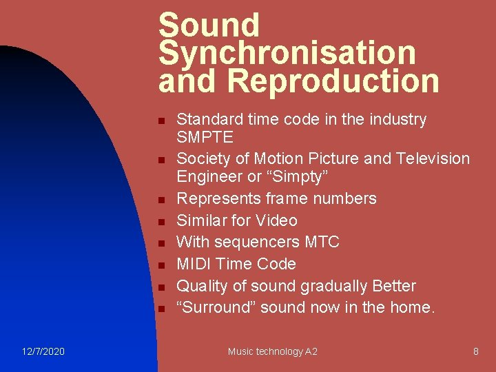 Sound Synchronisation and Reproduction n n n n 12/7/2020 Standard time code in the