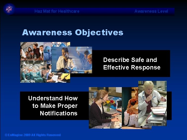 Haz Mat for Healthcare Awareness Level Awareness Objectives Describe Safe and Effective Response Understand