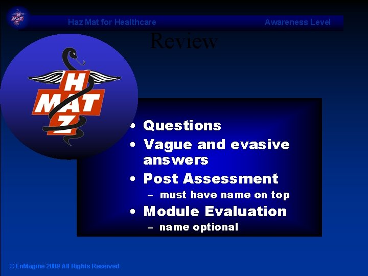 Haz Mat for Healthcare Awareness Level Review • Questions • Vague and evasive answers