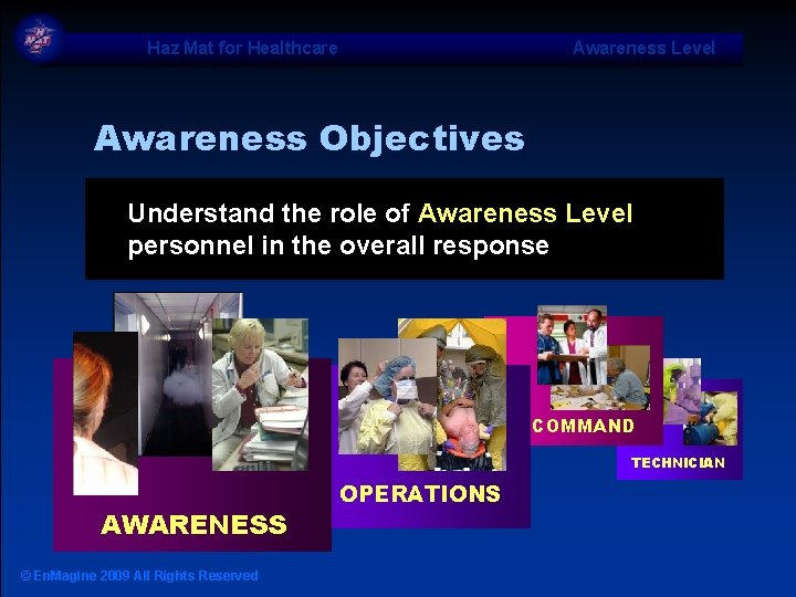 Haz Mat for Healthcare Awareness Level Awareness Objectives Understand the role of Awareness Level