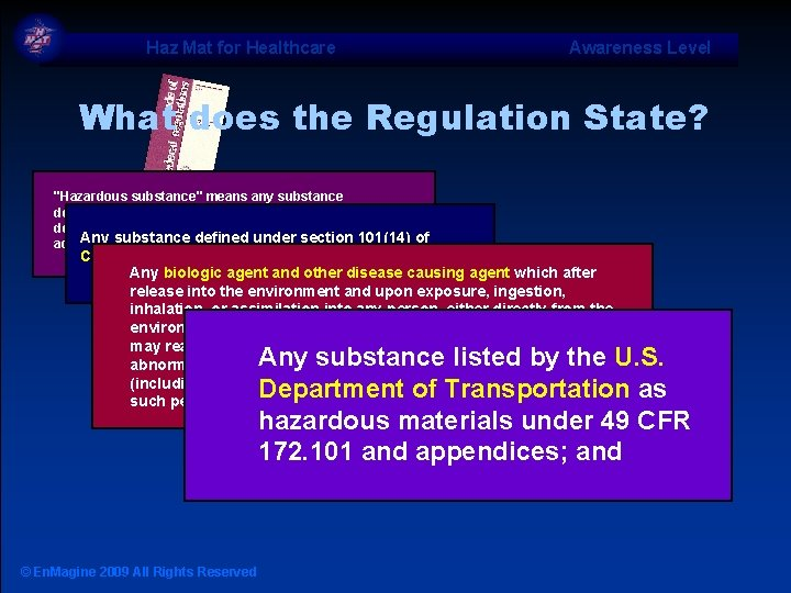 "Haz Mat for Healthcare Awareness Level What does the Regulation State? ""Hazardous substance"" means"