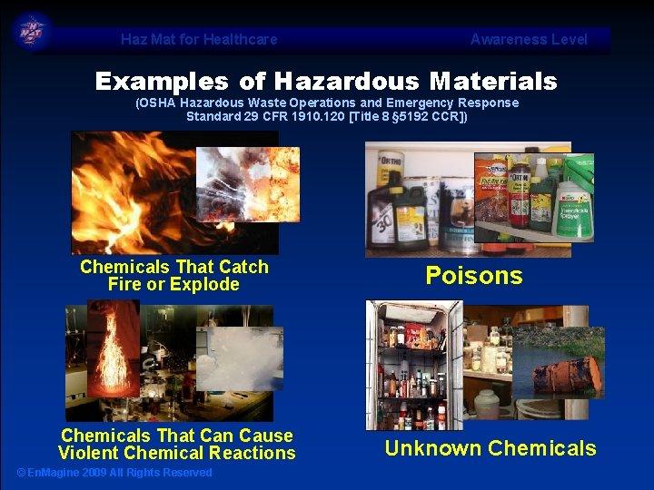 Haz Mat for Healthcare Awareness Level Examples of Hazardous Materials (OSHA Hazardous Waste Operations
