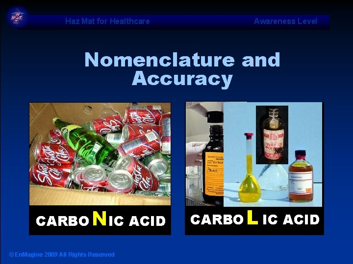 Haz Mat for Healthcare Awareness Level Nomenclature and Accuracy CARBO NIC ACID © En.