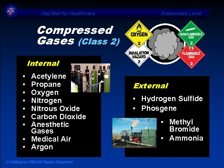Haz Mat for Healthcare Awareness Level Compressed Gases (Class 2) Internal • • Acetylene