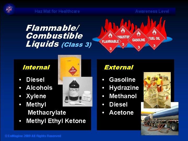 Haz Mat for Healthcare Awareness Level Flammable/ Combustible Liquids (Class 3) Internal • •