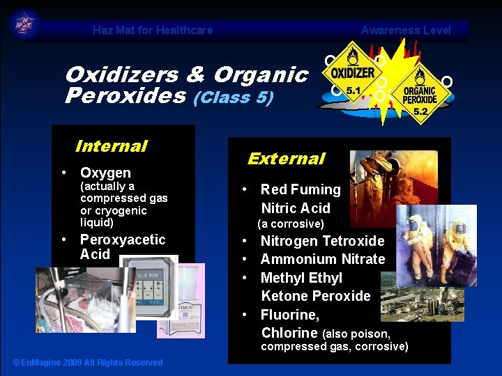 Haz Mat for Healthcare Awareness Level Internal • Oxygen (actually a compressed gas or