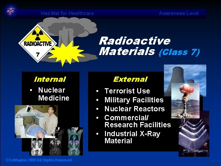 Haz Mat for Healthcare Awareness Level Radioactive Materials (Class 7) Internal • Nuclear Medicine