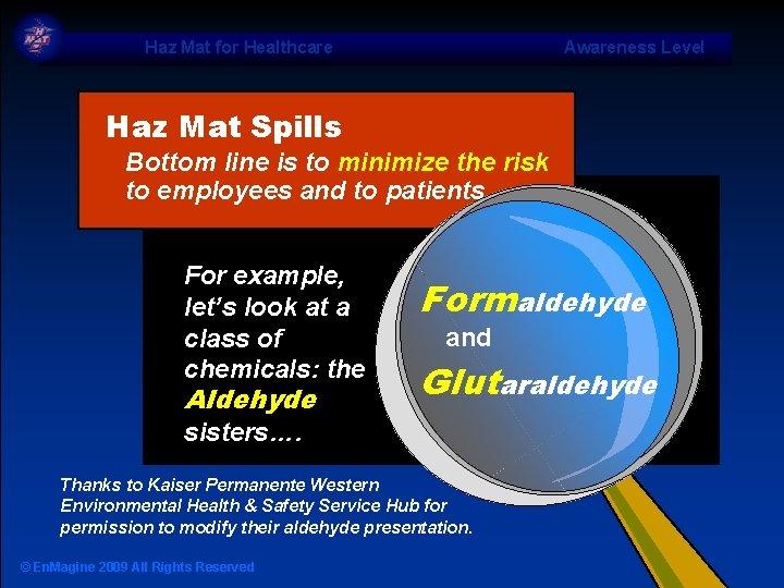 Haz Mat for Healthcare Awareness Level Haz Mat Spills Bottom line is to minimize