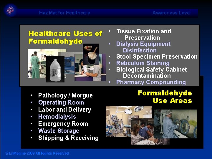 Haz Mat for Healthcare Awareness Level Healthcare Uses of • Tissue Fixation and Preservation