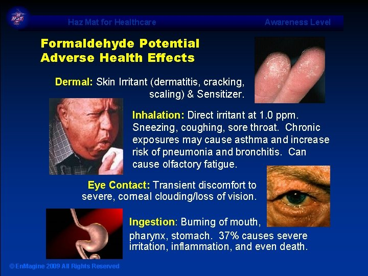 Haz Mat for Healthcare Awareness Level Formaldehyde Potential Adverse Health Effects Dermal: Skin Irritant