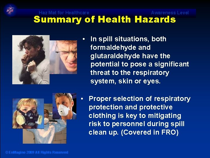 Haz Mat for Healthcare Awareness Level Summary of Health Hazards • In spill situations,