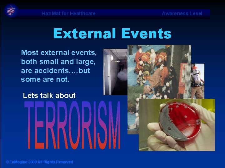 Haz Mat for Healthcare Awareness Level External Events Most external events, both small and