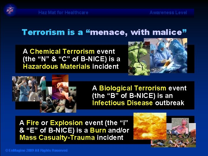 "Haz Mat for Healthcare Awareness Level Terrorism is a ""menace, with malice"" A Chemical"