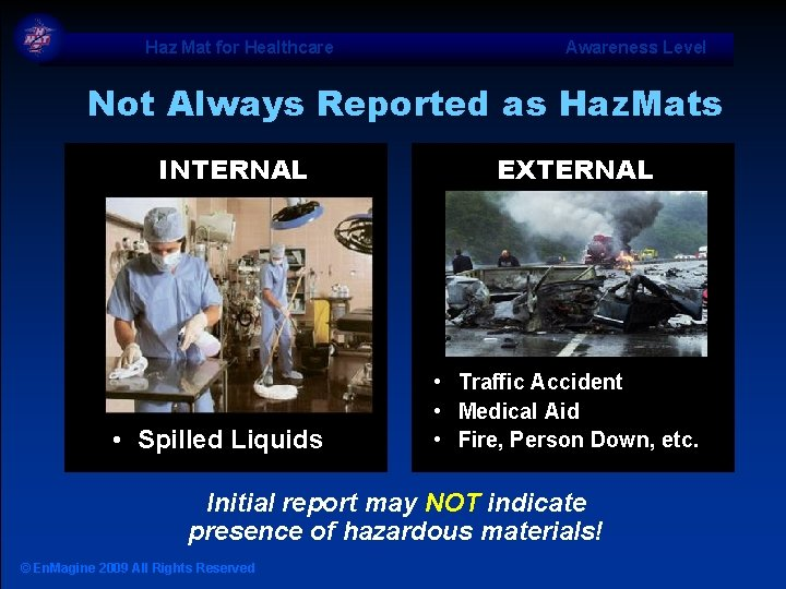 Haz Mat for Healthcare Awareness Level Not Always Reported as Haz. Mats INTERNAL •