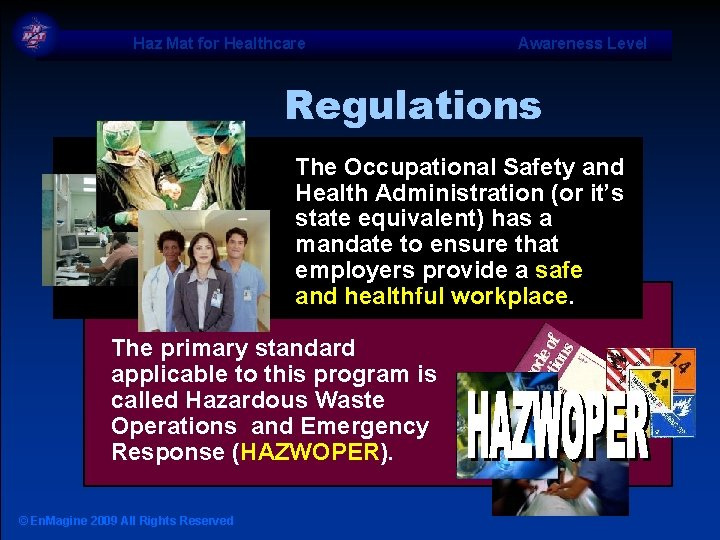 Haz Mat for Healthcare Awareness Level Regulations The Occupational Safety and Health Administration (or