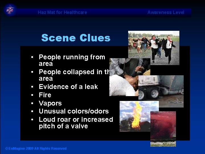 Haz Mat for Healthcare Scene Clues • People running from area • People collapsed