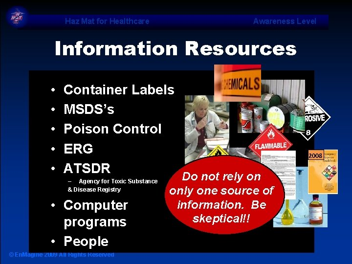 Haz Mat for Healthcare Awareness Level Information Resources • • • Container Labels MSDS's