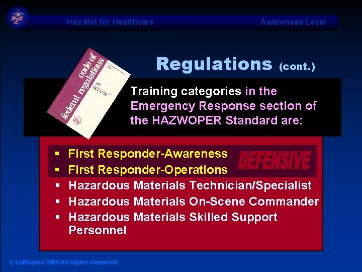 Haz Mat for Healthcare Awareness Level Regulations (cont. ) Training categories in the Emergency