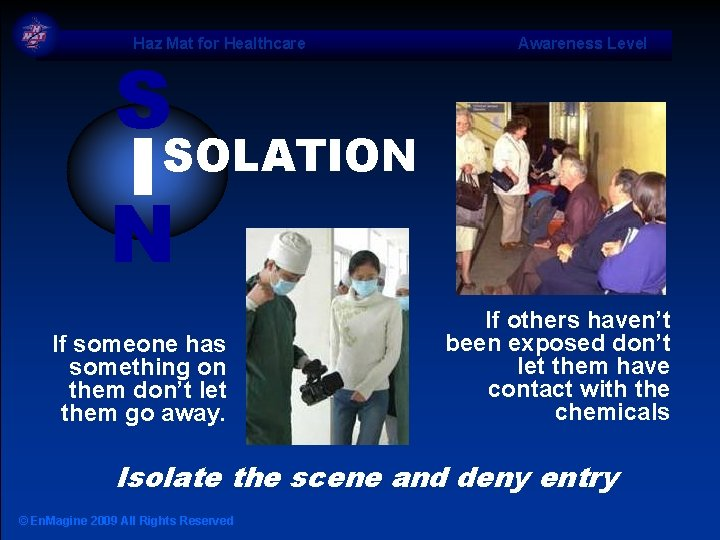Haz Mat for Healthcare S SOLATION I N If someone has something on them