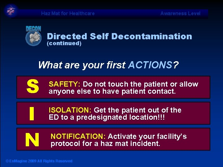 Haz Mat for Healthcare Awareness Level Directed Self Decontamination (continued) What are your first