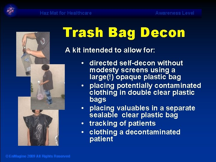 Haz Mat for Healthcare Awareness Level Trash Bag Decon A kit intended to allow