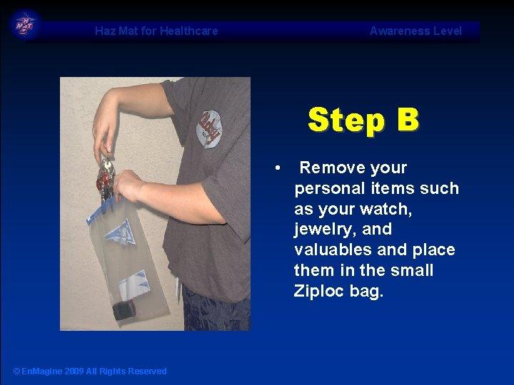 Haz Mat for Healthcare Awareness Level Step B • © En. Magine 2009 All