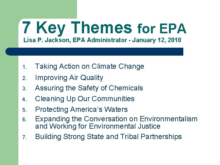 7 Key Themes for EPA Lisa P. Jackson, EPA Administrator - January 12, 2010