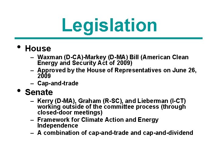 Legislation • House – Waxman (D-CA)-Markey (D-MA) Bill (American Clean Energy and Security Act