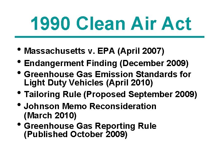 1990 Clean Air Act • Massachusetts v. EPA (April 2007) • Endangerment Finding (December