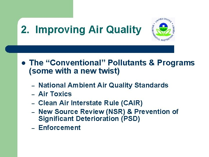 "2. Improving Air Quality l The ""Conventional"" Pollutants & Programs (some with a new"
