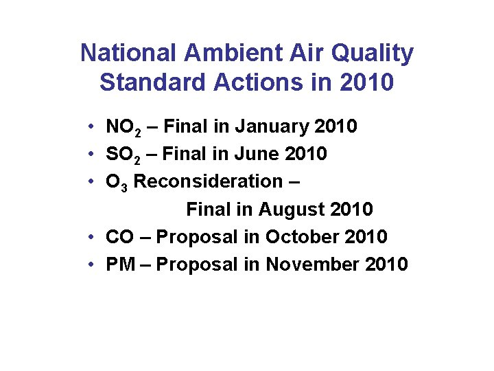 National Ambient Air Quality Standard Actions in 2010 • NO 2 – Final in