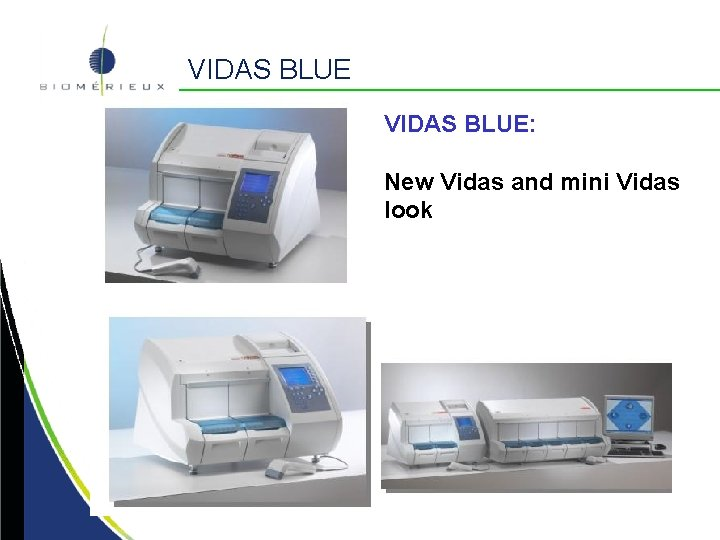 VIDAS BLUE: New Vidas and mini Vidas look