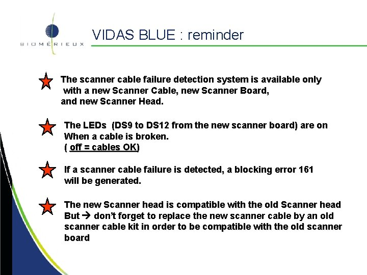 VIDAS BLUE : reminder The scanner cable failure detection system is available only with