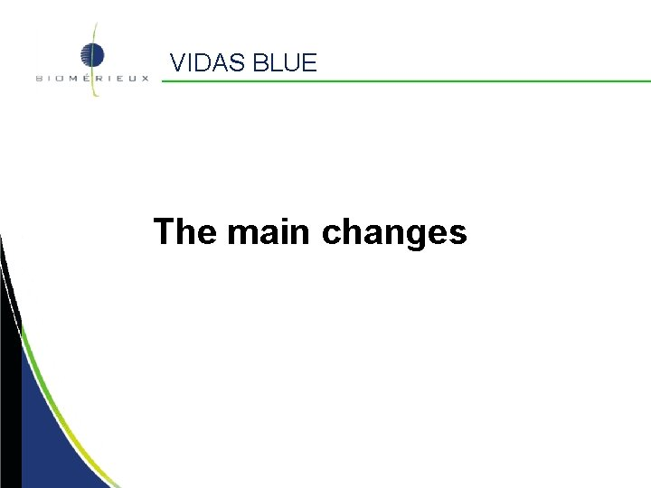 VIDAS BLUE The main changes