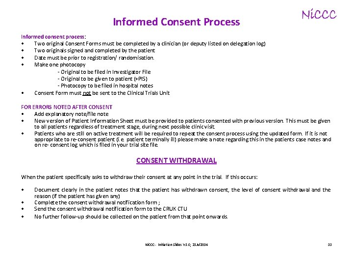 Informed Consent Process Informed consent process: • Two original Consent Forms must be completed