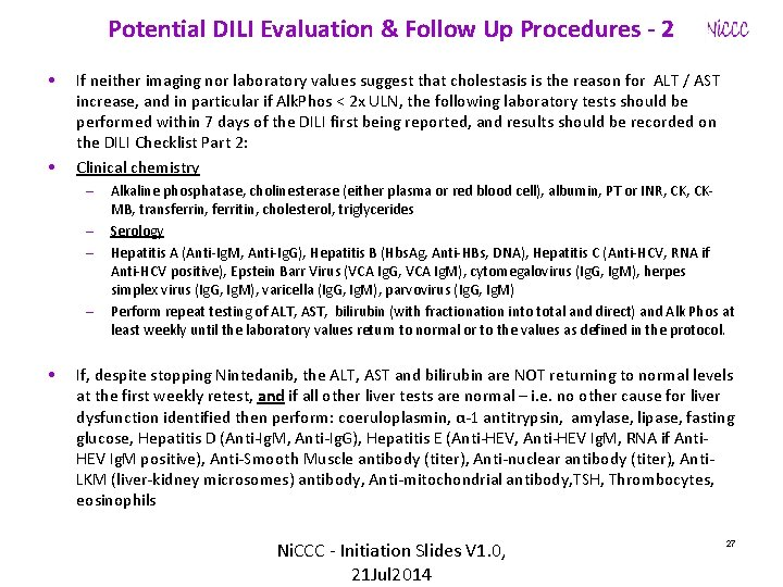 Potential DILI Evaluation & Follow Up Procedures - 2 • • If neither imaging