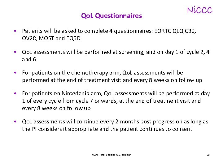 Qo. L Questionnaires • Patients will be asked to complete 4 questionnaires: EORTC QLQ