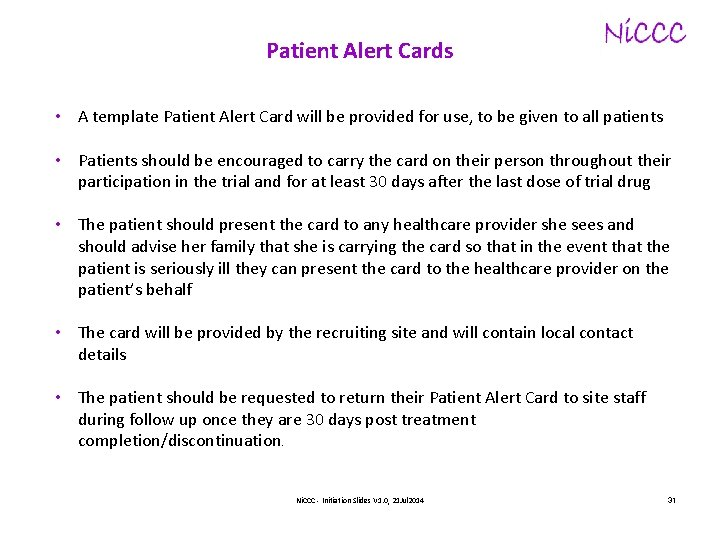 Patient Alert Cards • A template Patient Alert Card will be provided for use,