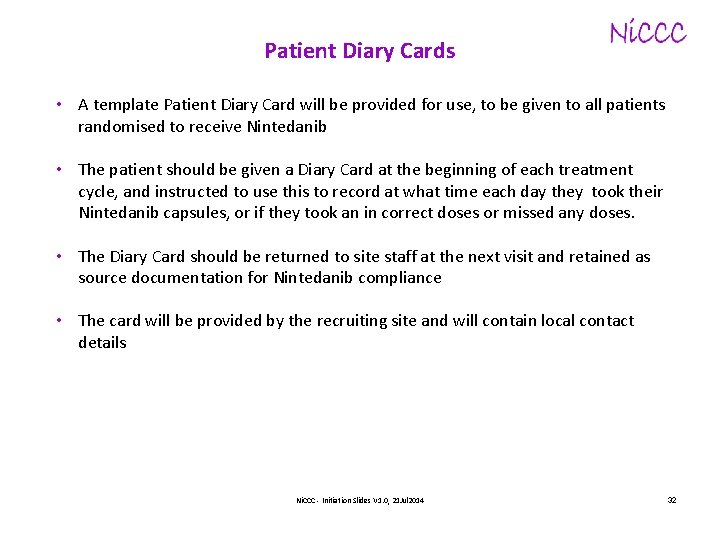 Patient Diary Cards • A template Patient Diary Card will be provided for use,